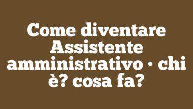 Come diventare Assistente amministrativo • chi è? cosa fa?