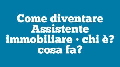 Come diventare Assistente immobiliare • chi è? cosa fa?