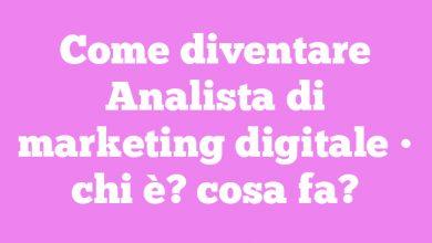 Come diventare Analista di marketing digitale • chi è? cosa fa?