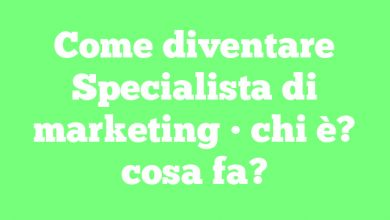 Come diventare Specialista di marketing • chi è? cosa fa?