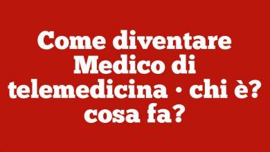 Come diventare Medico di telemedicina • chi è? cosa fa?